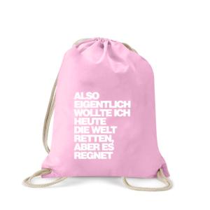 also-eigentlich-wollte-ich-heute-die-welt-retten-turnbeutel-bedruckt-rucksack-stoffbeutel-gymsack-sportbeutel-tasche-jutebeutel-turnbeutel-mit-spruch-turnbeutel-mit-motiv-spruch-für-frauen-pink-rosa