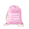 da-muss-ich-erstmal-ne-nacht-drüber-feiern-turnbeutel-bedruckt-rucksack-stoffbeutel-hipster-sportbeutel-tasche-jutebeutel-turnbeutel-mit-spruch-turnbeutel-mit-motiv-spruch-für-frauen-pink-rosa