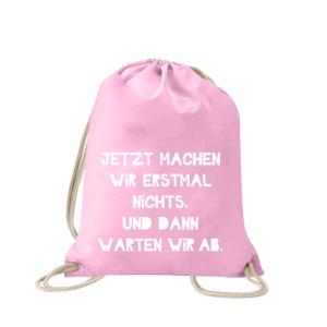 jetzt-machen-wir-erstmal-nichts-turnbeutel-bedruckt-rucksack-stoffbeutel-hipster-sportbeutel-tasche-turnsack-jutebeutel-turnbeutel-mit-spruch-turnbeutel-mit-motiv-spruch-für-frauen-pink-rosa