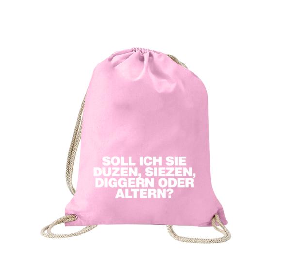 soll-ich-sie-duzen-siezen-diggern-oder-altern-turnbeutel-bedruckt-rucksack-stoffbeutel-sportbeutel-tasche-turnsack-jutebeutel-turnbeutel-mit-spruch-turnbeutel-mit-motiv-spruch-für-frauen-pink-rosa
