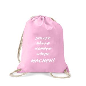 sollte-hätte-könnte-würde-machen-turnbeutel-bedruckt-rucksack-stoffbeutel-hipster-beutel-gymsack-sportbeutel-tasche-turnsack-turnbeutel-mit-spruch-turnbeutel-mit-motiv-spruch-für-frauen-pink-rosa