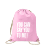 you-can-say-you-to-me-turnbeutel-bedruckt-rucksack-stoffbeutel-hipster-beutel-gymsack-sportbeutel-tasche-turnsack-jutebeutel-turnbeutel-mit-spruch-turnbeutel-mit-motiv-spruch-für-frauen-pink-rosa