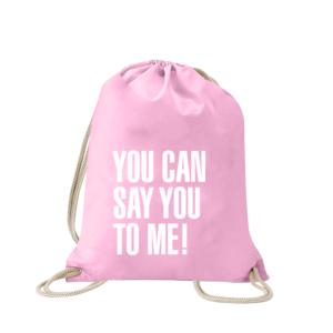 you-can-say-you-to-me-turnbeutel-bedruckt-rucksack-stoffbeutel-hipster-beutel-gymsack-sportbeutel-tasche-turnsack-jutebeutel-turnbeutel-mit-spruch-turnbeutel-mit-motiv-spruch-für-frauen-pink-rosa